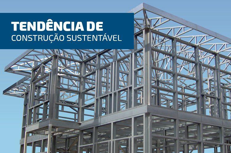 Steel Frame é tendência de construção sustentável